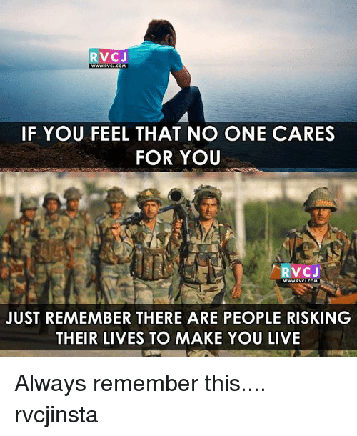 no-one-care: RV CJ  www.RVCJ.COM  IF YOU FEEL THAT NO ONE CARES  FOR YOU  RVCJ  WWW, RVCJ.COM  JUST REMEMBER THERE ARE PEOPLE RISKING  THEIR LIVES TO MAKE YOU LIVE Always remember this.... rvcjinsta