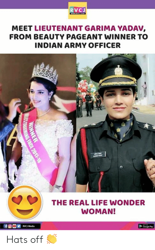 Wonder Woman: RVCJ  MEET LIEUTENANT GARIMA YADAV,  FROM BEAUTY PAGEANT WINNER TO  INDIAN ARMY OFFICER  THE REAL LIFE WONDER  WOMAN!  Googe Play Hats off 👏