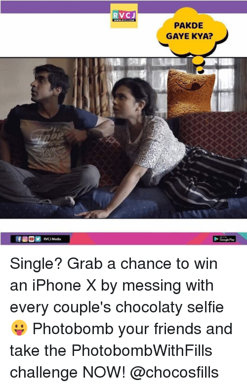 kya: RVCJ  PAKDE  GAYE KYA?  RVCJ Media  Google Play Single? Grab a chance to win an iPhone X by messing with every couple's chocolaty selfie 😛 Photobomb your friends and take the PhotobombWithFills challenge NOW! @chocosfills