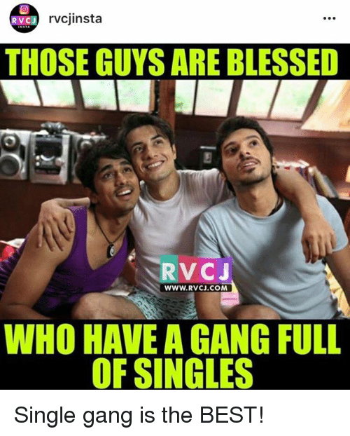 rvc: rvcjinsta  RVCJ  THOSE GUYS ARE BLESSED  RVC J  WWW. RVCJ.COM  WHO HAVE A GANG FULL  OF SINGLES Single gang is the BEST!