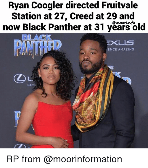Ryan Coogler: Ryan Coogler directed Fruitvale  Station at 27, Creed at 29 and  now Black Panther at 31 years old  @moorinfo  BUACK  PANTHFR  IENCE AMAZING  Ou  EXP RP from @moorinformation