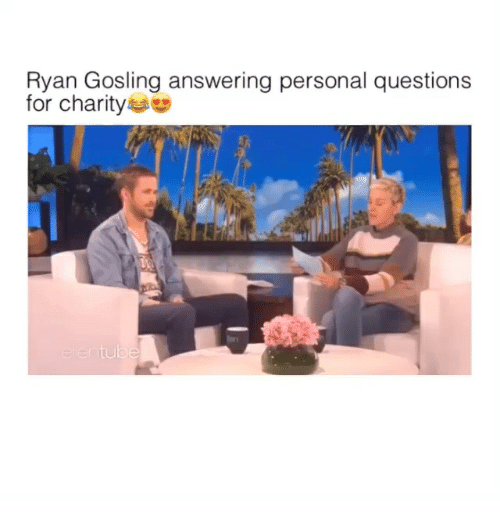 Ryan Gosling: Ryan Gosling answering personal questions  for charity