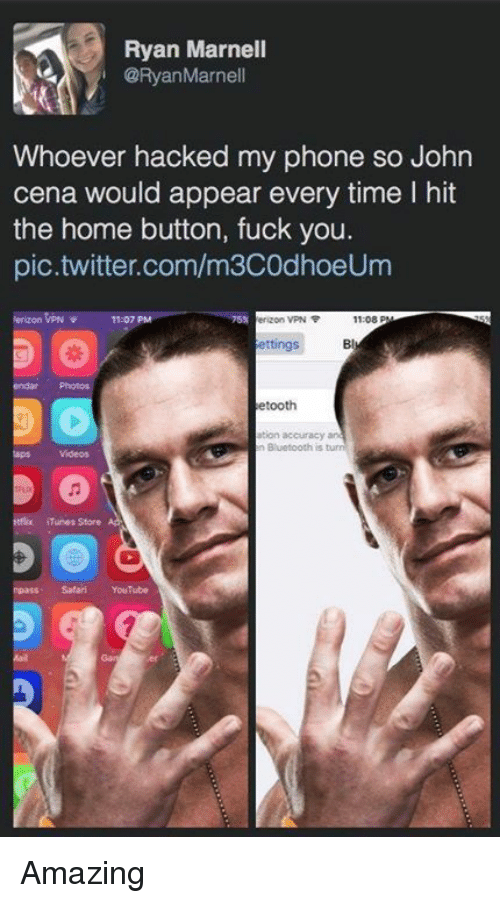 Itunes Store: Ryan Marnell  ORyan Marnell  Whoever hacked my phone so John  cena would appear every time l hit  the home button, fuck you.  pic.twitter.com/m3COdhoeUm  11:07 PM  Verizon VPN F  11:08 P  ettings  etooth  ITunes Store AA Amazing