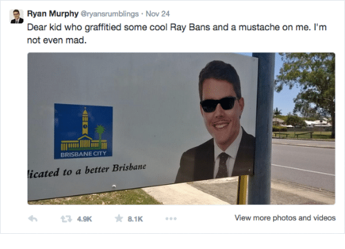brisbane: Ryan Murphy Oryansrumblings Nov 24  Dear kid who graffitied some cool Ray Bans and a mustache on me. I'm  not even mad.  n WloD  BRISBANE CITY  licated to a better Brisbane  13 4.9K  8.1K  View more photos and videos