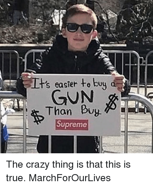 Crazy, Easter, and Memes: s easter to buy  Than Buy  Supreme The crazy thing is that this is true. MarchForOurLives