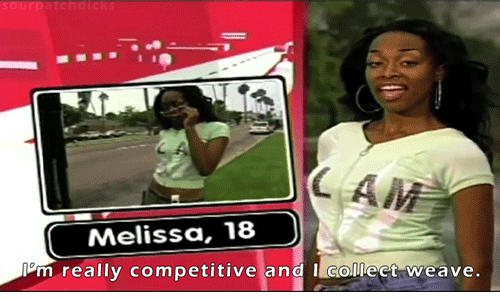 Competitive: s o  C A  Melissa, 18  Pm really competitive and I collect weave.