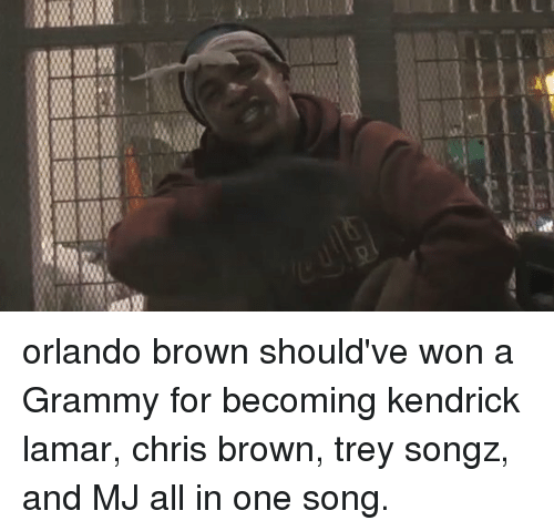 Orlando Brown: s orlando brown should've won a Grammy for becoming kendrick lamar, chris brown, trey songz, and MJ all in one song.