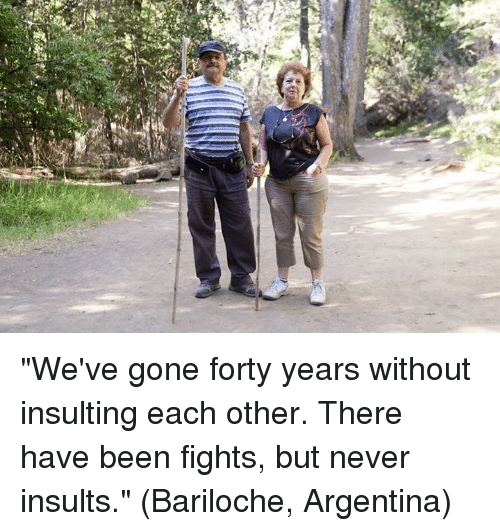 """Dank, 🤖, and Fortis: s*S """"We've gone forty years without insulting each other.  There have been fights, but never insults.""""  (Bariloche, Argentina)"""