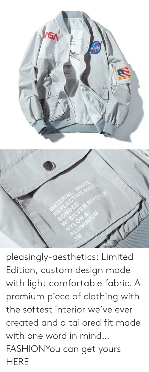 Ever Created: SA  NASA  TEREA WETE  LECTIVE SHE  SONDED  W5LVES  NYLON   MATERIAL WHITE  REFLECTIVE SHELI  BONDED  W/ SILVER RIPSTOP  NYLON &  ALUMINIUM  3M pleasingly-aesthetics:  Limited Edition, custom design made with light comfortable fabric. A premium piece of clothing with the softest interior we've ever created and a tailored fit made with one word in mind… FASHIONYou can get yours HERE
