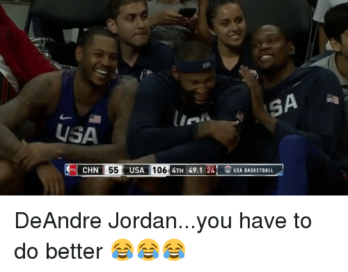 usa basketball: SA  USA  CT CHN  55  USA  106 4TH 49.1 24  USA BASKETBALL DeAndre Jordan...you have to do better 😂😂😂