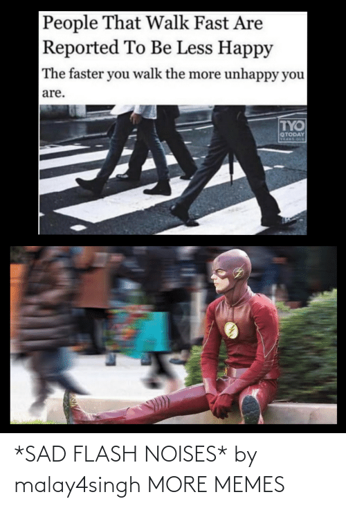 flash: *SAD FLASH NOISES* by malay4singh MORE MEMES