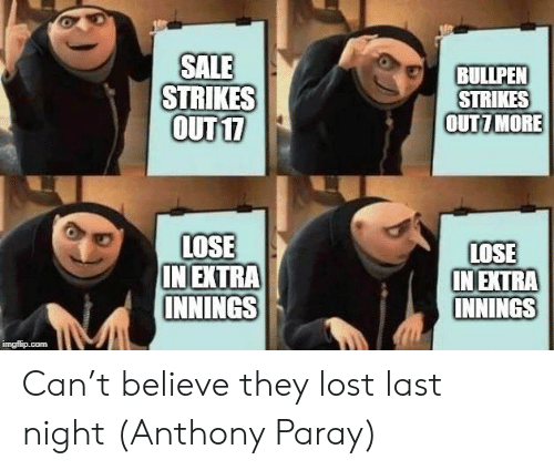 Mlb, Lost, and Com: SALE  STRIKES  oUT1  BULIPEN  STRIKES  OUTT MORE  LOSE  IN EXTRA  INNINGS  LOSE  IN EXTRA  INNINGS  imgfip.com Can't believe they lost last night  (Anthony Paray)