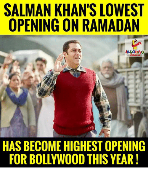 Ramadan: SALMAN KHAN'S LOWEST  OPENING ON RAMADAN  HAS BECOME HIGHEST OPENING  FOR BOLLYWOOD THIS YEAR!