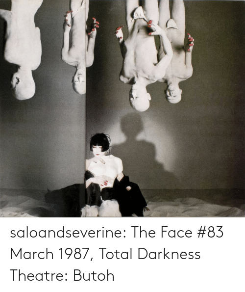 the face: saloandseverine:  The Face #83 March 1987, Total Darkness Theatre: Butoh