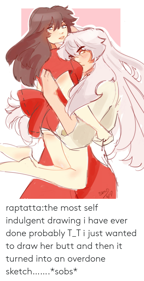Butt, Target, and Tumblr: SAM.D  6117 raptatta:the most self indulgent drawing i have ever done probably T_T i just wanted to draw her butt and then it turned into an overdone sketch…….*sobs*