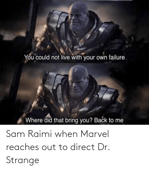 Direct: Sam Raimi when Marvel reaches out to direct Dr. Strange