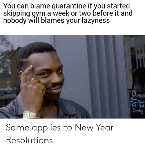 applies: Same applies to New Year Resolutions