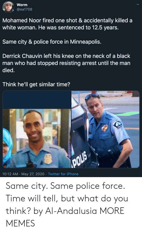 force: Same city. Same police force. Time will tell, but what do you think? by Al-Andalusia MORE MEMES