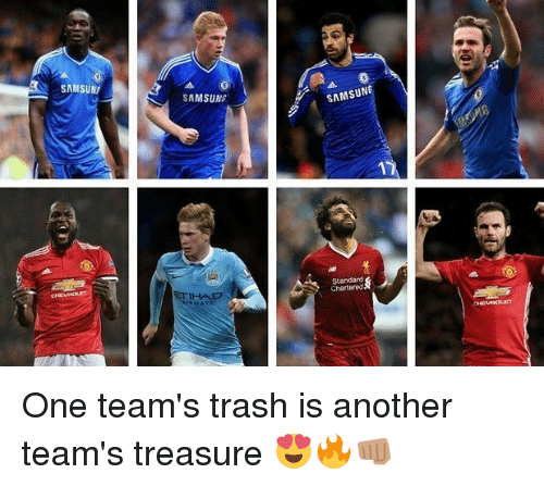 Memes, Trash, and Samsung: SAMSUN  SAMSUNG  SAMSUNG  Standard  Chartered One team's trash is another team's treasure 😍🔥👊🏽
