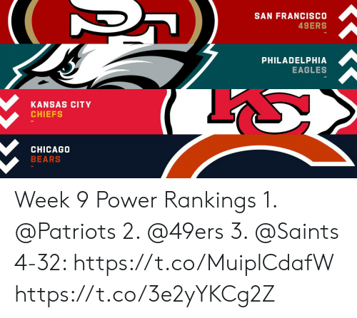 Philadelphia: SAN FRANCISCO  49ERS  PHILADELPHIA  EAGLES  KANSAS CITY  CHIEFS  CHICAGO  BEARS Week 9 Power Rankings 1. @Patriots  2. @49ers  3. @Saints  4-32: https://t.co/MuiplCdafW https://t.co/3e2yYKCg2Z