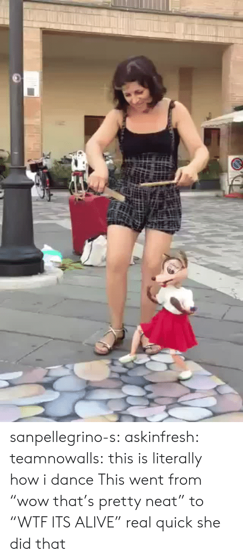 """it's alive: sanpellegrino-s:  askinfresh:   teamnowalls: this is literally how i dance  This went from """"wow that's pretty neat"""" to """"WTF ITS ALIVE"""" real quick   she did that"""