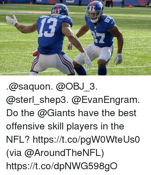 Memes, Nfl, and Best: .@saquon. @OBJ_3. @sterl_shep3. @EvanEngram.  Do the @Giants have the best offensive skill players in the NFL? https://t.co/pgW0WteUs0 (via @AroundTheNFL) https://t.co/dpNWG598gO