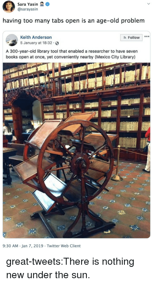 Tool That: Sara Yasin  @sarayasin  having too many tabs open is an age-old problem  Keith Anderson  Follow  5 January at 18:32  A 300-year-old library tool that enabled a researcher to have seven  books open at once, yet conveniently nearby (Mexico City Library)  9:30 AM Jan 7, 2019 Twitter Web Client great-tweets:There is nothing new under the sun.