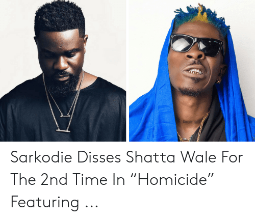 """La Meme Gang: Sarkodie Disses Shatta Wale For The 2nd Time In """"Homicide"""" Featuring ..."""