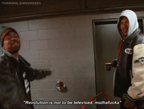 Muthafucka: SASSIN  Revolution is not to be televised, muthafucka