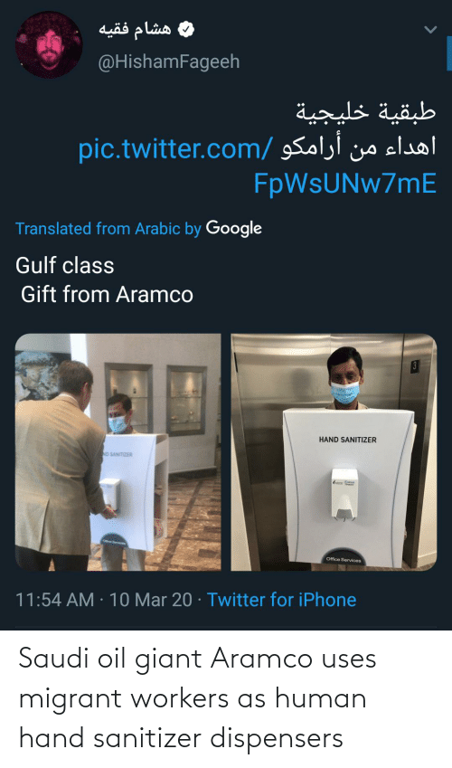 Migrant: Saudi oil giant Aramco uses migrant workers as human hand sanitizer dispensers