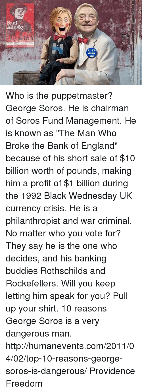 a look at george soros and how he broke the bank of england in 1992