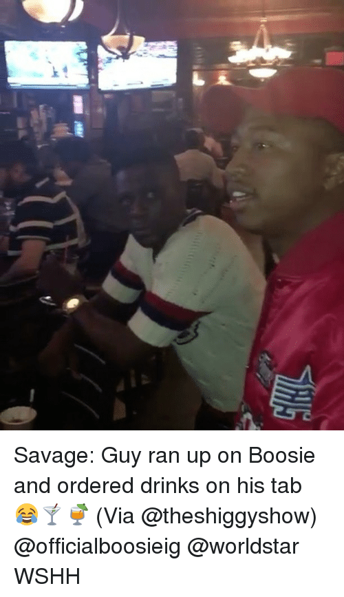 boosie: Savage: Guy ran up on Boosie and ordered drinks on his tab 😂🍸🍹 (Via @theshiggyshow) @officialboosieig @worldstar WSHH