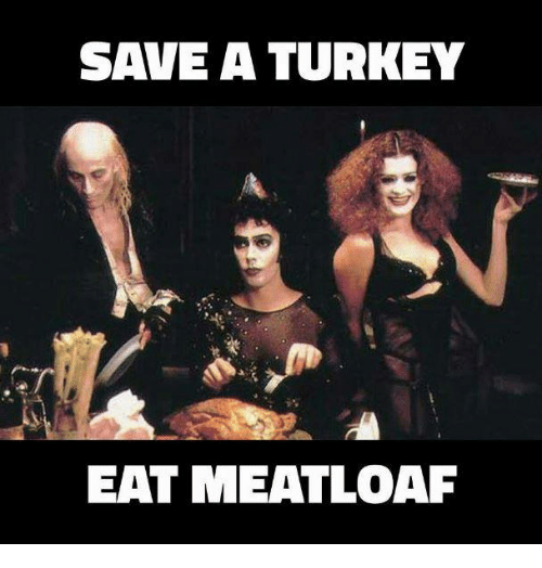 eating meat: SAVE A TURKEY  EAT MEAT LOAF