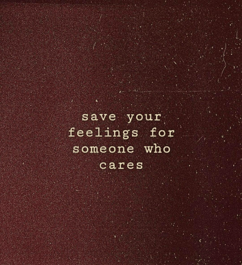 Who, Someone, and Who Cares: save your  feelings fo  someone who  cares