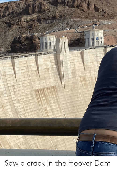 Saw: Saw a crack in the Hoover Dam