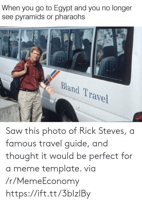 A Meme: Saw this photo of Rick Steves, a famous travel guide, and thought it would be perfect for a meme template. via /r/MemeEconomy https://ift.tt/3bIzlBy