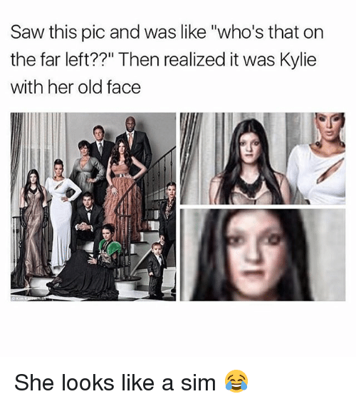 """Memes, Saw, and Old: Saw this pic and was like """"who's that on  the far left??"""" Then realized it was Kylie  with her old face She looks like a sim 😂"""