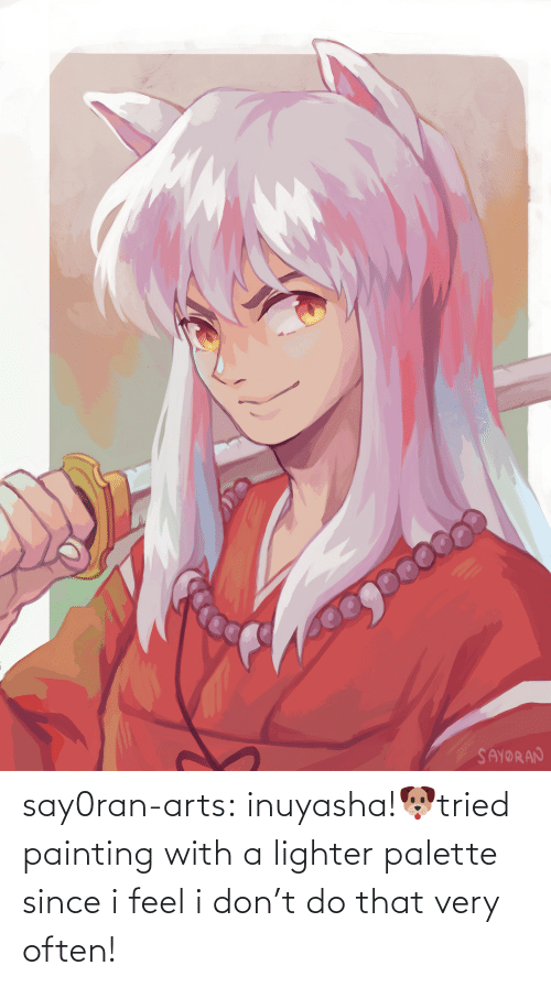 palette: say0ran-arts:  inuyasha!🐶tried painting with a lighter palette since i feel i don't do that very often!