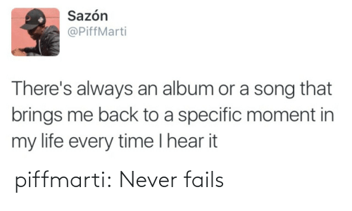 Never Fails: Sazón  @PiffMarti  There's always an album or a song that  brings me back to a specific moment in  my life every time I hear it piffmarti:  Never fails