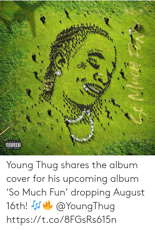 explicit: SBoys  PARENTAL  ADVISORY  EXPLICIT CONTENT Young Thug shares the album cover for his upcoming album 'So Much Fun' dropping August 16th! 🎶🔥 @YoungThug https://t.co/8FGsRs615n