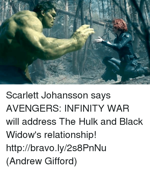 Memes, Scarlett Johansson, and Hulk: Scarlett Johansson says AVENGERS: INFINITY WAR will address The Hulk and Black Widow's relationship! http://bravo.ly/2s8PnNu  (Andrew Gifford)