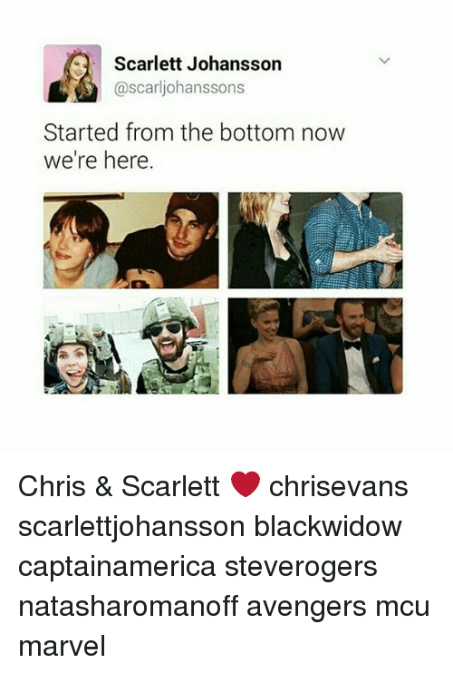 Memes, Scarlett Johansson, and Avengers: Scarlett Johansson  @scarljohanssons  Started from the bottom now  we're here. Chris & Scarlett ❤ chrisevans scarlettjohansson blackwidow captainamerica steverogers natasharomanoff avengers mcu marvel