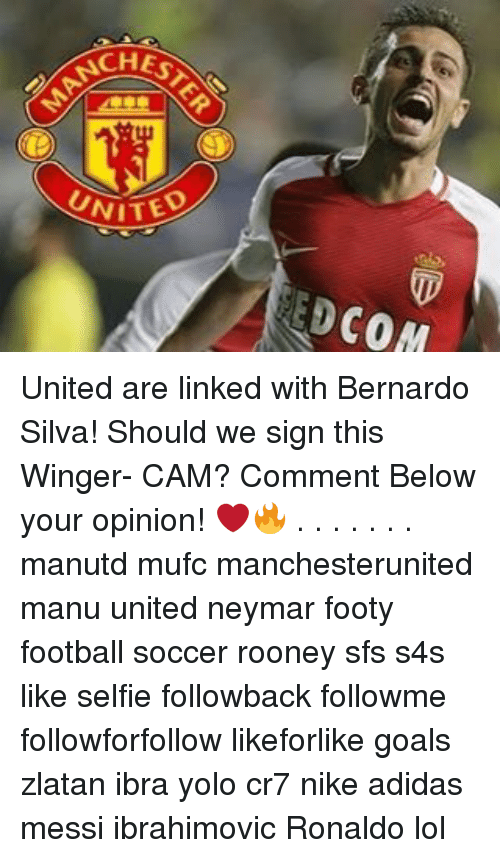 Adidas, Football, and Goals: SCHES  UNITE  REDCOM United are linked with Bernardo Silva! Should we sign this Winger- CAM? Comment Below your opinion! ❤️🔥 . . . . . . . manutd mufc manchesterunited manu united neymar footy football soccer rooney sfs s4s like selfie followback followme followforfollow likeforlike goals zlatan ibra yolo cr7 nike adidas messi ibrahimovic Ronaldo lol