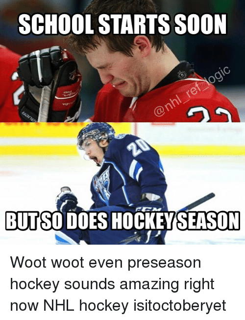wootly: SCHOOL STARTS SOON  BUTSODOESHOCKEYSEASON Woot woot even preseason hockey sounds amazing right now NHL hockey isitoctoberyet