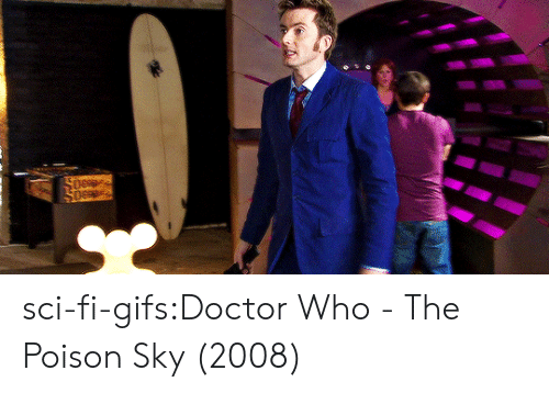 Doctor Who: sci-fi-gifs:Doctor Who - The Poison Sky (2008)