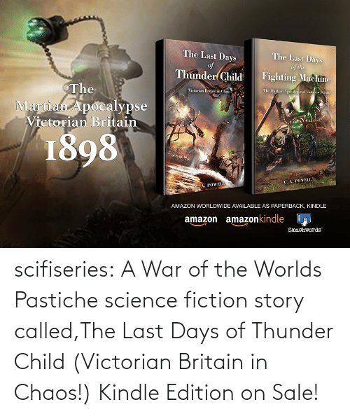 Worlds: scifiseries: A War of the Worlds Pastiche science fiction story called,The Last Days of Thunder Child (Victorian Britain in Chaos!)  Kindle Edition on Sale!