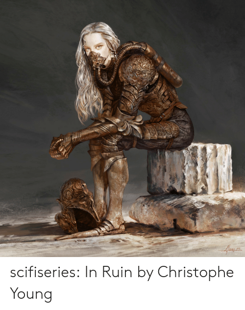 Ruin: scifiseries:  In Ruin by Christophe Young