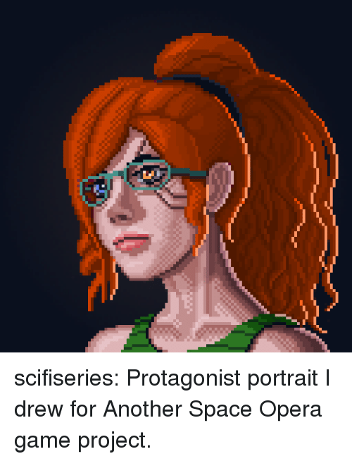 Opera: scifiseries:  Protagonist portrait I drew for Another Space Opera game project.