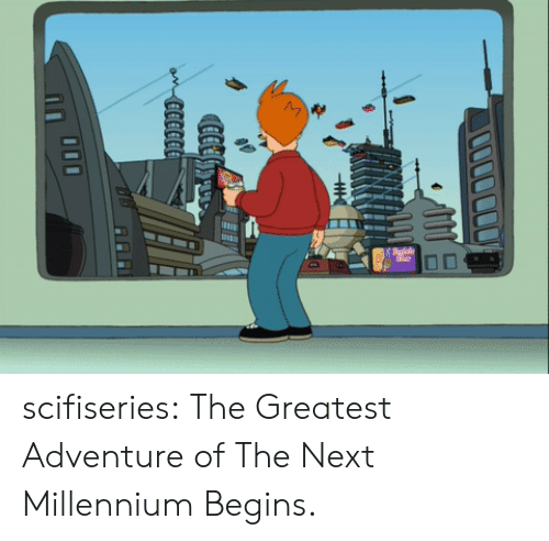 Tumblr, Blog, and Http: scifiseries:  The Greatest Adventure of The Next Millennium Begins.