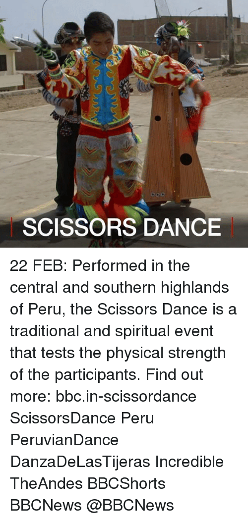 physicality: SCISSORS DANCE 22 FEB: Performed in the central and southern highlands of Peru, the Scissors Dance is a traditional and spiritual ​​event that tests the physical strength of the participants. ​​​​Find out more: bbc.in-scissordance ScissorsDance Peru PeruvianDance DanzaDeLasTijeras Incredible TheAndes BBCShorts BBCNews @BBCNews